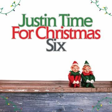 Justin Time for Christmas Volume 6.
