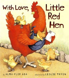 With love, Little Red Hen - Alma Flor Ada