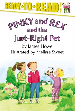 Pinky and Rex and the just-right pet - James Howe