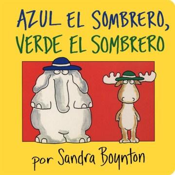 Azul el sombrero, verde el sombrero - Sandra Boynton