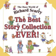 The best story collection ever! - Richard Scarry