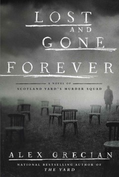 Lost and gone forever : a novel of Scotland Yard's Murder Squad - Alex Grecian