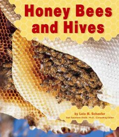 Honey bees and hives - Lola M Schaefer