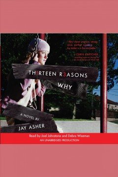 Thirteen reasons why : a novel - Jay Asher