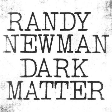 Dark matter - Randy Newman