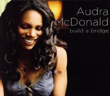Build a bridge - Audra McDonald
