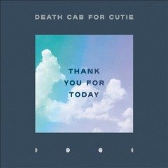 Thank you for today - composer Death Cab for Cutie (Musical group)