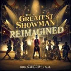 The greatest showman : reimagined [soundtrack]