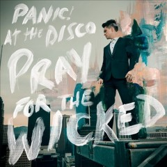 Pray for the wicked - composer Panic! at the Disco (Musical group)