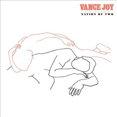 Nation of Two - Vance Joy