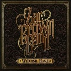 Welcome home - composer Zac Brown Band