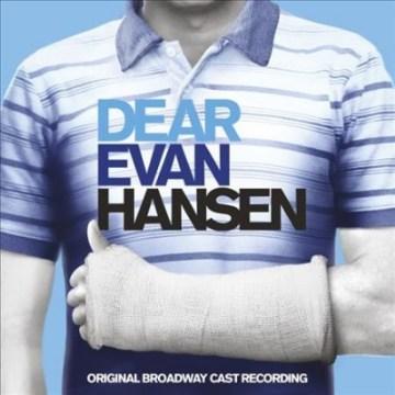 Dear Evan Hansen : original Broadway cast recording - Benj Pasek