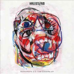 ReAniMate 3.0 : the CoVeRs EP - performer Halestorm (Musical group)