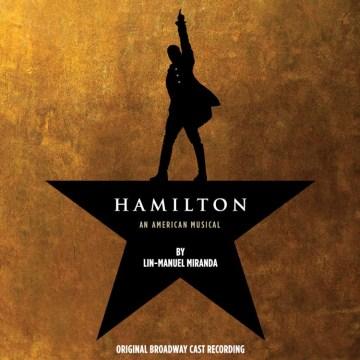 Hamilton : original Broadway cast recording. - Lin-Manuel Miranda