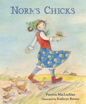 Nora's chicks - Patricia MacLachlan