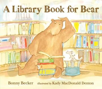 A library book for Bear - Bonny Becker