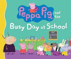 Peppa pig and the busy day at school.