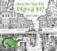 Have you seen my dragon? - Steve Light