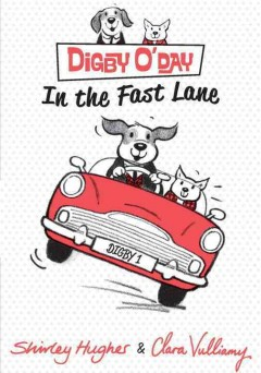 Digby O'Day in the Fast Lane (Ages 6-8) - Shirley Hughes