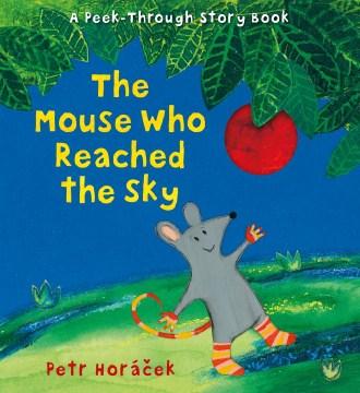 The mouse who reached the sky - Petr Horácek