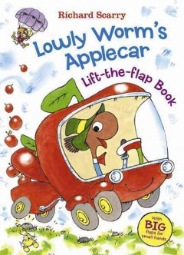 Lowly Worm's applecar : lift-the-flap book - Richard Scarry