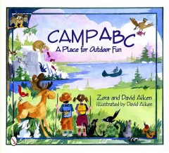 Camp ABC : a place for outdoor fun - Zora Aiken