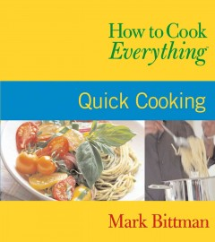 How to cook everything. Quick cooking - Mark Bittman
