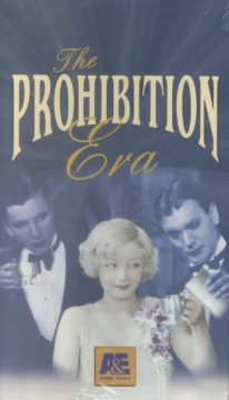 The Prohibition Era [videorecording] : thirteen years that changed America