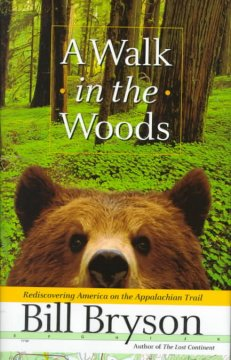 A walk in the woods : rediscovering America on the Appalachian Trail / Bill Bryson - Book