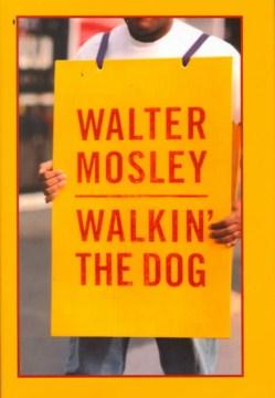 Walkin' the dog - Walter Mosley