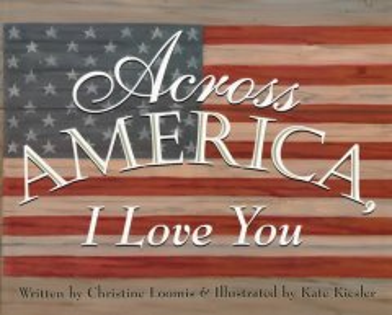 Across America, I love you - Christine Loomis