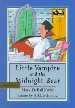 Little Vampire and the Midnight Bear - Mary DeBall Kwitz