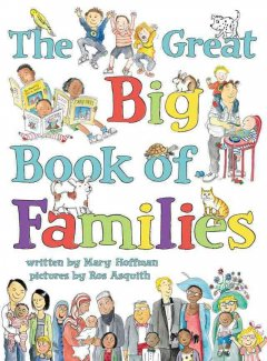 The great big book of families / by Mary Hoffman ; pictures by Ros Asquith - Mary Hoffman