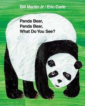 Panda Bear, Panda Bear, what do you see? - Bill Martin