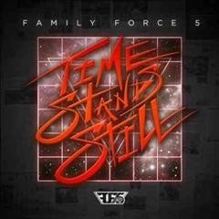 Time stands still -  Family Force 5