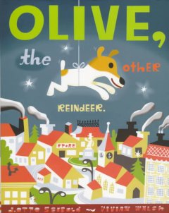 Olive the other reindeer (Tumblebook) - Vivian Walsh