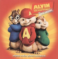 Alvin and the Chipmunks, the squeakquel : original motion picture soundtrack.
