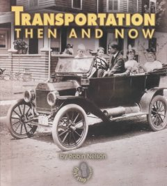 Transportation then and now - Robin Nelson
