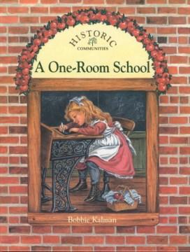 A one-room school / Bobbie Kalman - Bobbie Kalman