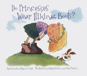 Do princesses wear hiking boots?  - Carmela LaVigna Coyle