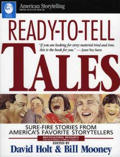 Ready-to-tell tales : sure-fire stories from America's favorite storytellers
