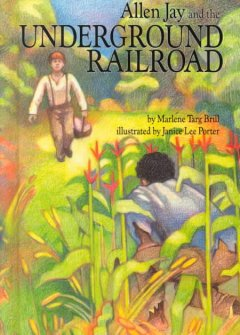 Allen Jay and the Underground Railroad - Marlene Targ Brill