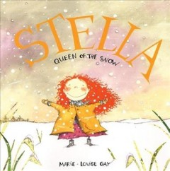 Stella, queen of the snow - Marie-Louise Gay