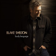 Body Language - Blake Shelton
