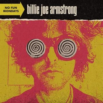No fun Mondays - Billie Joe Armstrong