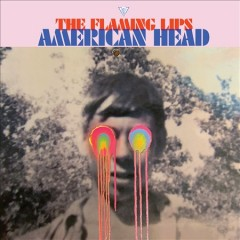American Head -  Flaming Lips
