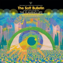 The soft bulletin : recorded live at Red Rocks Amphitheatre - composer.performer Flaming Lips (Musical group)