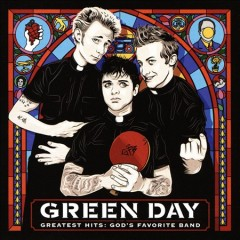 Greatest hits : God's favorite band - composer Green Day (Musical group)