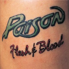 Flesh & blood - performer Poison (Musical group)