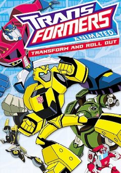 Transformers animated : Transform and roll out.